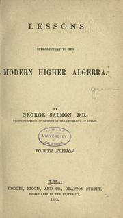 Cover of: Lessons introductory to the modern higher algebra. | George Salmon