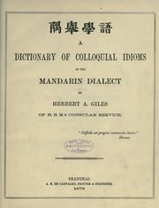 Cover of: A Dictionary Of Colloquial Idioms In The Mandarin Dialect