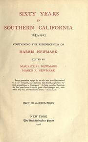 Sixty years in Southern California, 1853-1913 by Harris Newmark