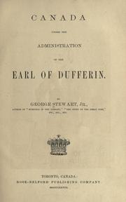 Cover of: Canada under the administration of the Earl of Dufferin | Stewart, George