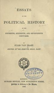 Cover of: Essays on the political history of the fifteenth, sixteenth, and seventeenth centuries. | Jules van Praet