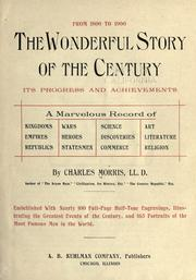 Cover of: From 1800 to 1900: The wonderful story of the century; its progress and achievements ...