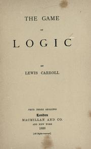 Cover of: The game of logic | Lewis Carroll