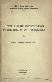 Heyse and his predecessors in the theory of the novelle by Robert McBurney Mitchell
