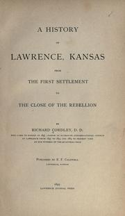 Cover of: A history of Lawrence, Kansas | Cordley, Richard