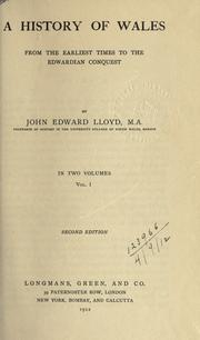 A history of Wales from the earliest times to the Edwardian conquest by Lloyd, John Edward Sir