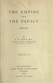 The empire and the papacy, 918-1273 by T. F. Tout