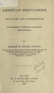 Cover of: American nervousness: its causes and consequences ; a supplement to Nervous exhaustion (neurasthenia).