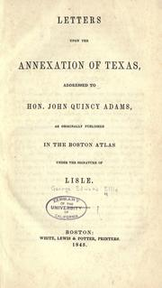 Cover of: Letters upon the annexation of Texas