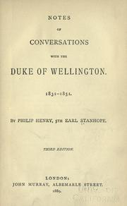 Cover of: Notes of conversations with the Duke of Wellington, 1831-1851. | Philip Henry Stanhope Earl Stanhope