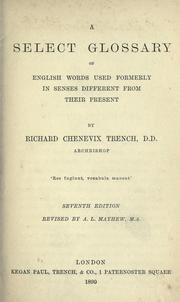 Cover of: A select glossary of English words used formerly in senses different from their present