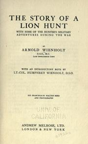 Cover of: The story of a lion hunt | Arnold Wienholt