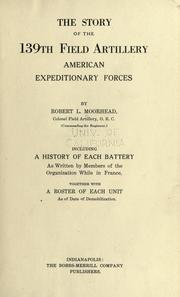 Cover of: The story of the 139th field artillery