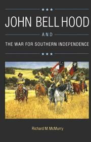 Cover of: John Bell Hood and the War for Southern Independence