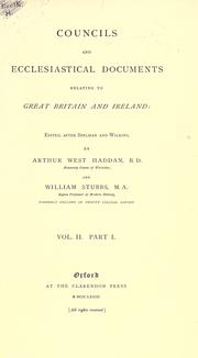 Cover of: Councils and ecclesiastical documents relating to Great Britain and Ireland | Arthur West Haddan