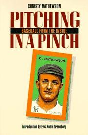 Cover of: Pitching in a pinch, or, Baseball from the inside