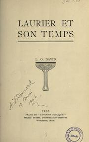 Laurier et son temps by L.-O David