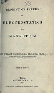 Cover of: Reprint of papers on electrostatics and magnetism. | William Thomson Kelvin