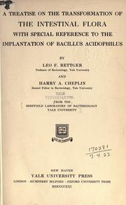 A treatise on the transformation of the intestinal flora, with special reference to the implantation of Bacillus acidophilus by Leo Frederick Rettger