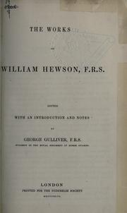 Cover of: The works of William Hewson, F.R.S