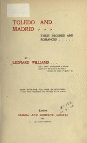 Cover of: Toledo and Madrid, their records and romances | Williams, Leonard