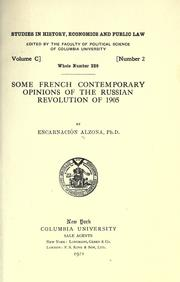 Some French contemporary opinions of the Russian Revolution of 1905 by Encarnación Alzona