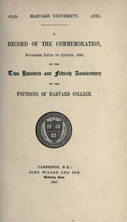 Cover of: A record of the commemoration, November fifth to eight, 1886, on the two hundred and fiftieth anniversary of the founding of Harvard College