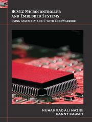 Cover of: HCS12 microcontroller and embedded systems using Assembly and C with CodeWarrior by Muhammad ali mazidi