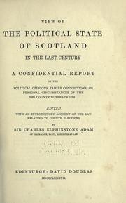 Cover of: View of the political state of Scotland in the last century | edited with an introductory account of the law relating to county elections by Sir Charles Elphinstone Adam.