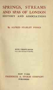 Springs, streams and spas of London by Alfred Stanley Foord