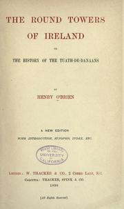 Cover of: The round towers of Ireland, or, The history of the Tuath-De-Danaans
