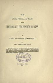 Cover of: origin, purpose and result of the Harrisburg convention of 1788. | Paul Leicester Ford