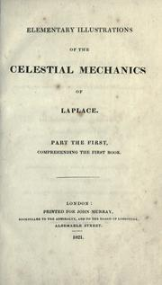 Cover of: Elementary illustrations of the Celestial mechanics of Laplace: Part the first, comprehending the first book.