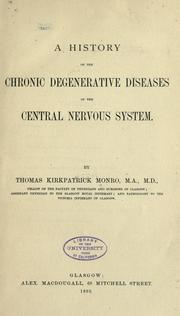 Cover of: history of the chronic degenerative diseases of the central nervous system | Thomas Kirkpatrick Monro