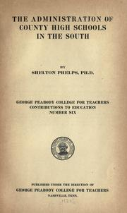 The administration of county high schools in the South by Shelton Phelps