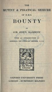 The mutiny & piratical seizure of H.M.S. Bounty by Barrow, John Sir