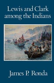 Cover of: Lewis and Clark among the Indians | James P. Ronda