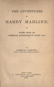 Cover of: The adventures of Harry Marline: or, Notes from an American midshipman's lucky bag.