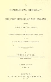 Cover of: A genealogical dictionary of the first settlers of New England by Savage, James