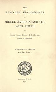 Cover of: The land and sea mammals of Middle America and the West Indies | Daniel Giraud Elliot
