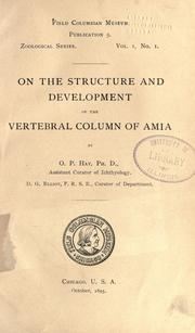Cover of: On the structure and development of the vertebral column of Amia