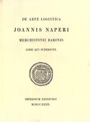 Cover of: De Arte Logistica  Joannis Naperi Merchistonii Baronis Libri Qui Supersunt