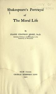 Shakespeare's portrayal of the moral life by Sharp, Frank Chapman