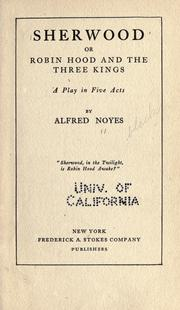 Cover of: Sherwood; or, Robin Hood and the three kings: a play in five acts