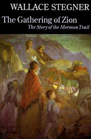 Cover of: The gathering of Zion: the story of the Mormon Trail