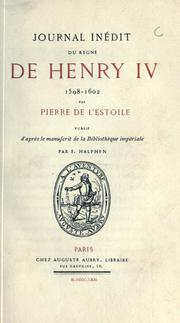 Cover of: Journal in©Øedit du r©Łegne de Henry 4, 1598-1692