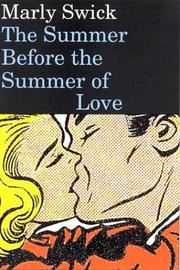The Summer Before the Summer of Love by Marly A. Swick