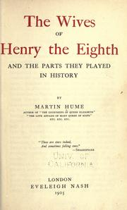 The wives of Henry the Eighth by Martin Andrew Sharp Hume