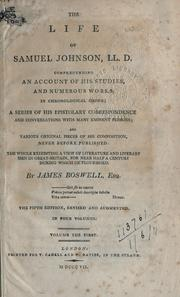 The life of Samuel Johnson, LL.D., comprehending an account of his studies, and numerous works, in chronological order, a series of his epistolary correspondence and converstations with many eminent persons and various original pieces of his composition.