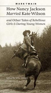 Cover of: How Nancy Jackson married Kate Wilson and other tales of rebellious girls & daring young women | Mark Twain